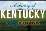 A History of KY in 25 Objects